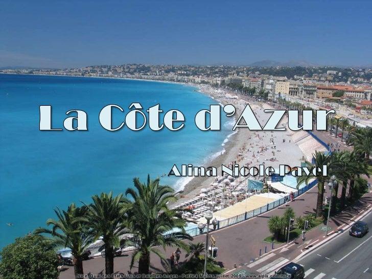 J'ai choisi la Côte d'Azur parce que j'aime la mer   et parce que cest le seul endroit que jai visité                     ...