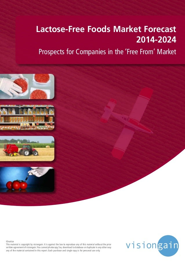 Lactose-Free Foods Market Forecast 2014-2024 Prospects for Companies in the 'Free From' Market ©notice This material is co...