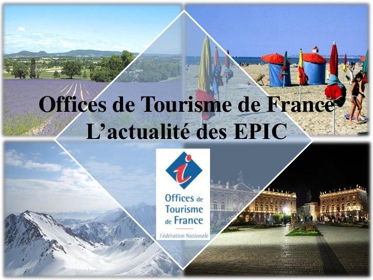Offices de Tourisme de France     L'actualité des EPIC