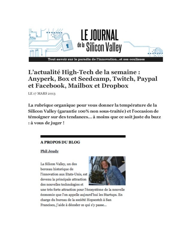 L'actualité High-Tech de la semaine :Anyperk, Box et Seedcamp, Twitch, Paypalet Facebook, Mailbox et DropboxLE 17 MARS 201...