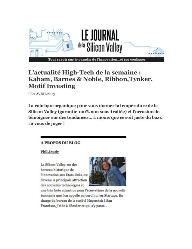 L'actualité High-Tech de la semaine :Kabam, Barnes & Noble, Ribbon,Tynker,Motif InvestingLE 7 AVRIL 2013La rubrique organi...