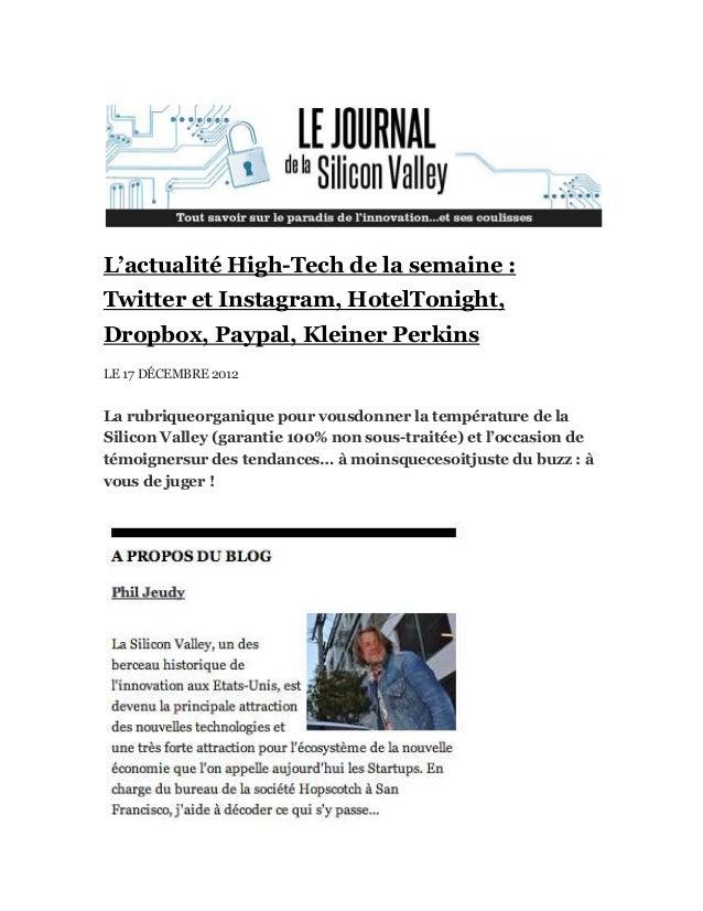 L'actualité High-Tech de la semaine :Twitter et Instagram, HotelTonight,Dropbox, Paypal, Kleiner PerkinsLE 17 DÉCEMBRE 201...