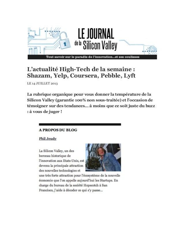 L'actualité High-Tech de la semaine : Shazam, Yelp, Coursera, Pebble, Lyft LE 14 JUILLET 2013 La rubrique organique pour v...