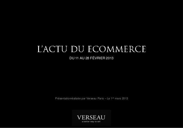 DU 11 AU 28 FÉVRIER 2013Présentationréalisée par Verseau Paris – Le 1er mars 2013