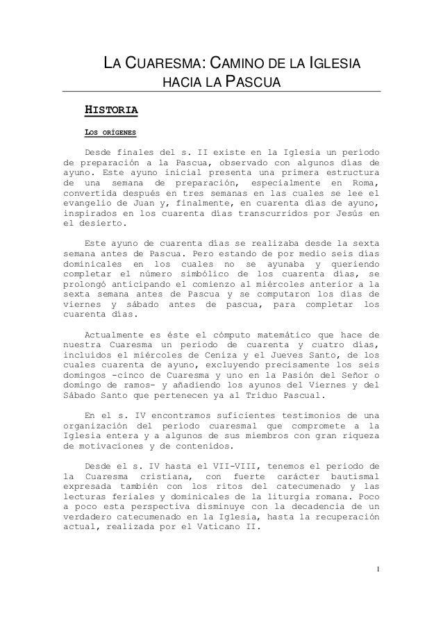 LA CUARESMA: CAMINO DE LA IGLESIA                HACIA LA PASCUA   HISTORIA   LOS   ORÍGENES    Desde finales del s. II ex...