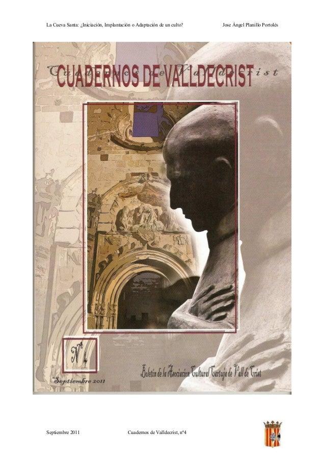 La Cueva Santa: ¿Iniciación, Implantación o Adaptación de un culto?    Jose Ángel Planillo PortolésSeptiembre 2011        ...
