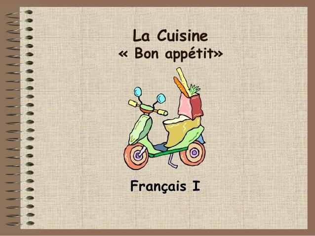 La Cuisine  «Bon appétit»  Français I