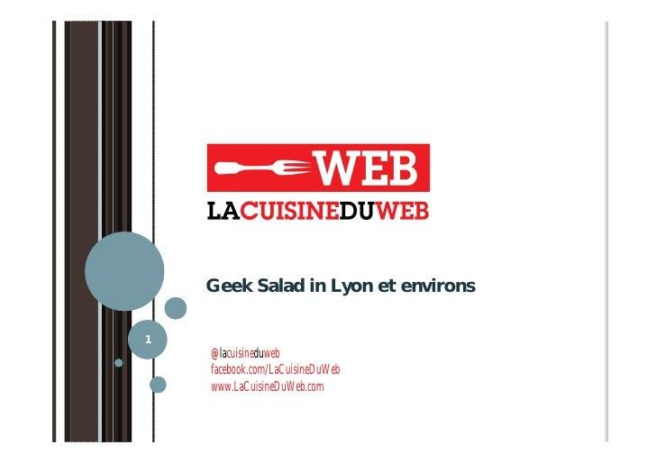 Geek Salad in Lyon et environs1    @lacuisineduweb    facebook.com/LaCuisineDuWeb    www.LaCuisineDuWeb.com