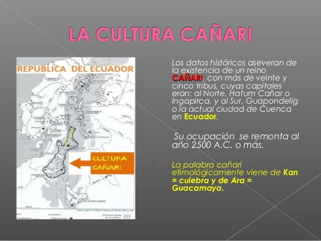  Los datos históricos aseveran de la existencia de un reino CAÑARICAÑARI, con más de veinte y cinco tribus, cuyas capital...