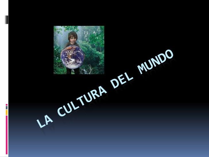 """El término """"cultura"""", que originalmente significabala cultivación del alma o la mente, adquiere lamayoría de sus posterior..."""