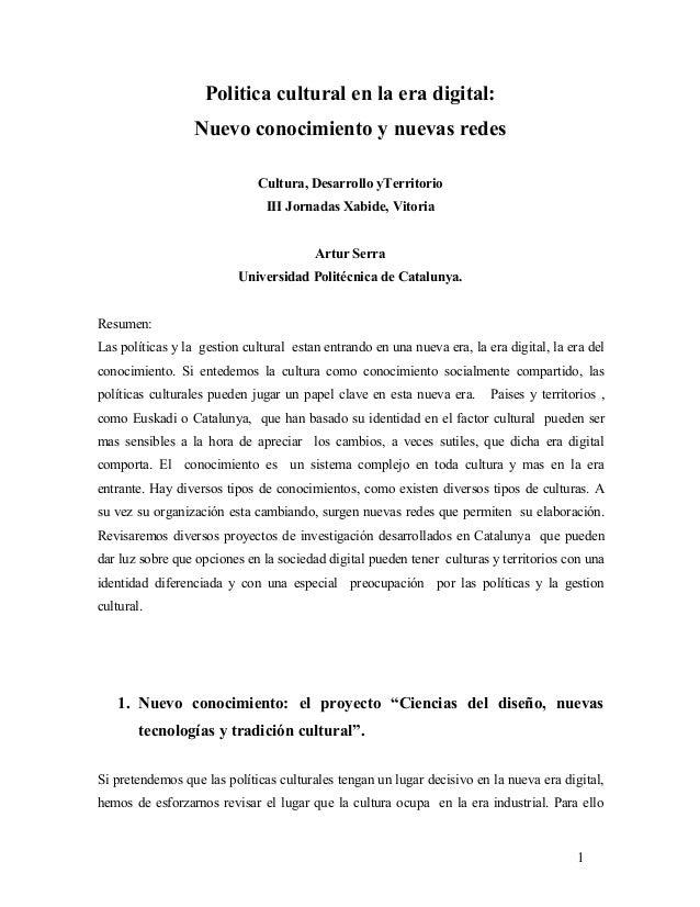Politica cultural en la era digital: Nuevo conocimiento y nuevas redes Cultura, Desarrollo yTerritorio III Jornadas Xabide...