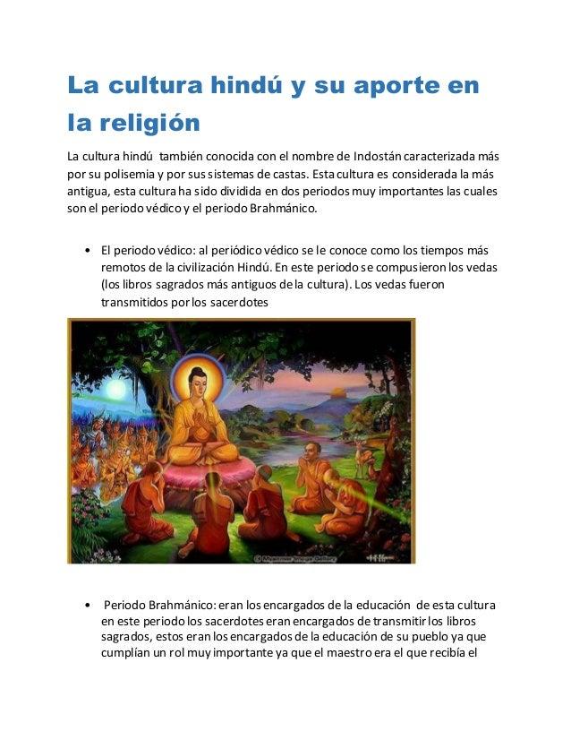 La cultura hindú y su aporte en la religión La cultura hindú también conocida con el nombre de Indostán caracterizada más ...