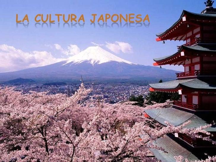 La cultura Japonesa<br />