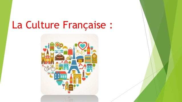La Culture Française :