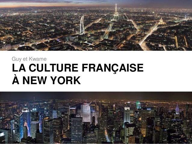 LA CULTURE FRANÇAISEÀ NEW YORKGuy et Kwame