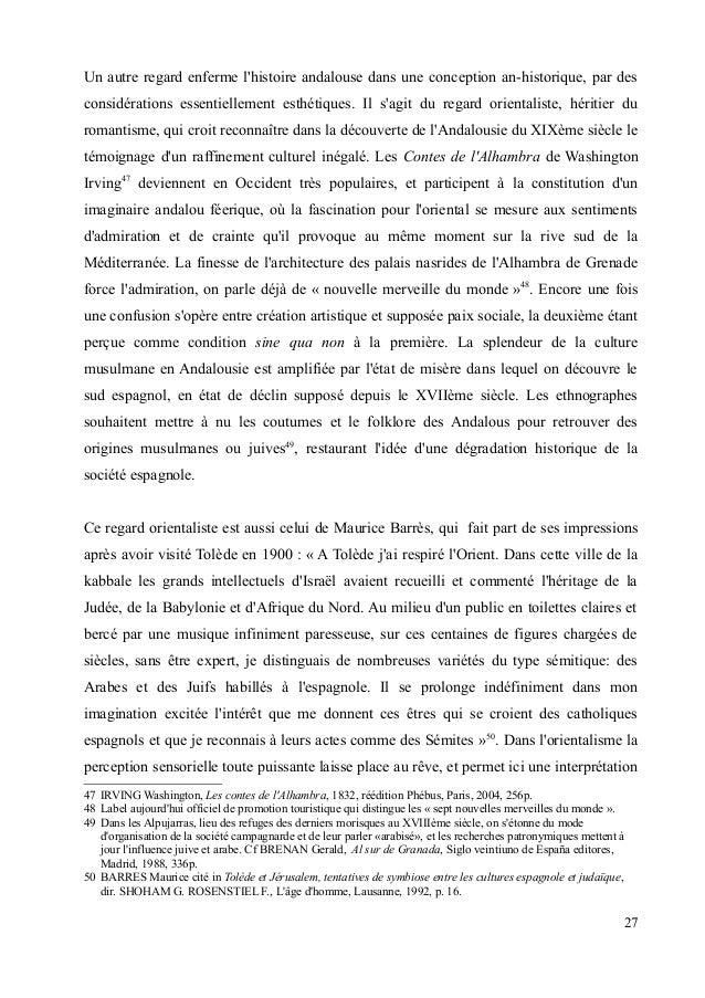 Un autre regard enferme l'histoire andalouse dans une conception an-historique, par des  considérations essentiellement es...