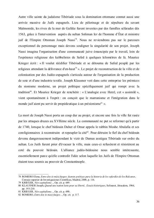 Autre ville sainte du judaïsme Tibériade sous la domination ottomane connut aussi une  arrivée massive de Juifs espagnols....