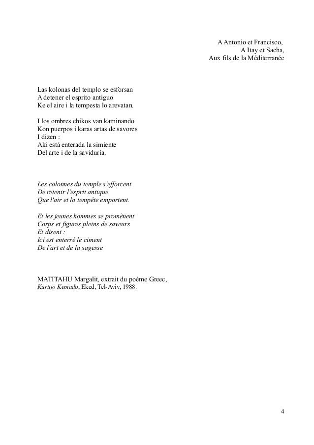 A Antonio et Francisco,  A Itay et Sacha,  Aux fils de la Méditerranée  Las kolonas del templo se esforsan  A detener el e...