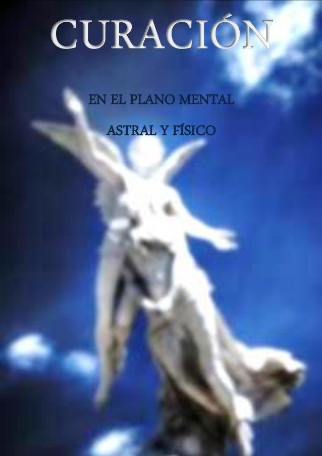 EN EL PLANO MENTAL ASTRAL Y FÍSICO