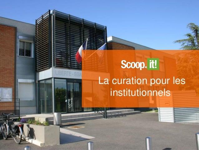 La curation pour les institutionnels