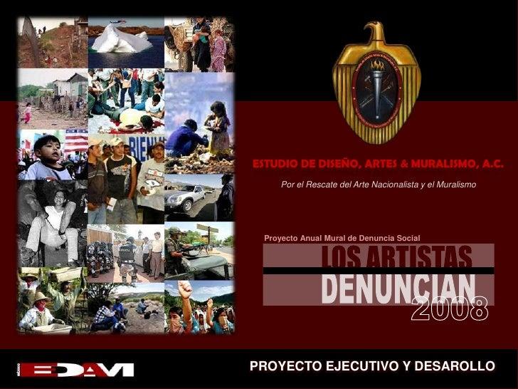ESTUDIO DE DISEÑO, ARTES & MURALISMO, A.C.<br />Por el Rescate del Arte Nacionalista y el Muralismo <br />Proyecto Anual M...