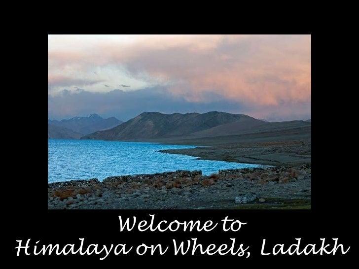 Welcome toHimalaya on Wheels, Ladakh