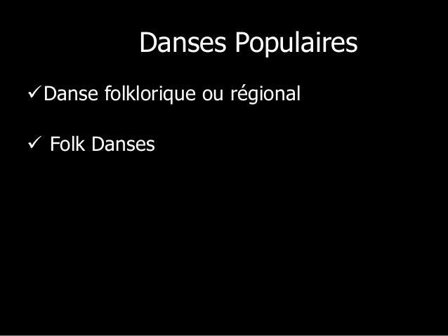 Les Danses Populaires Danse folklorique ou régional  Folk Danses