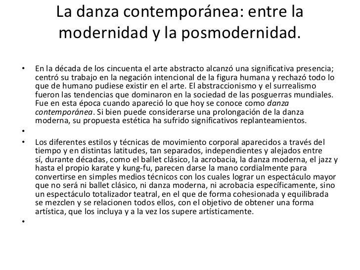 La danza contemporánea: entre la         modernidad y la posmodernidad.•   En la década de los cincuenta el arte abstracto...