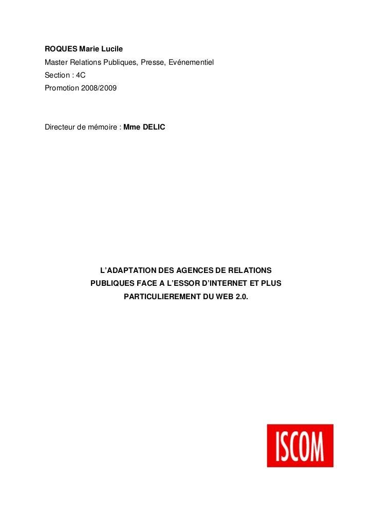 ROQUES Marie LucileMaster Relations Publiques, Presse, EvénementielSection : 4CPromotion 2008/2009Directeur de mémoire : M...