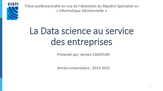 La Data science au service des entreprises Thèse professionnelle en vue de l'obtention du Mastère Spécialisé en « Informat...