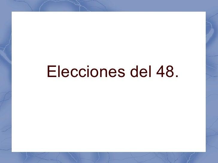 Elecciones del 48.