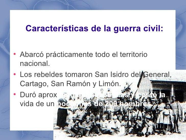 Características de la guerra civil:●    Abarcó prácticamente todo el territorio    nacional.●    Los rebeldes tomaron San ...