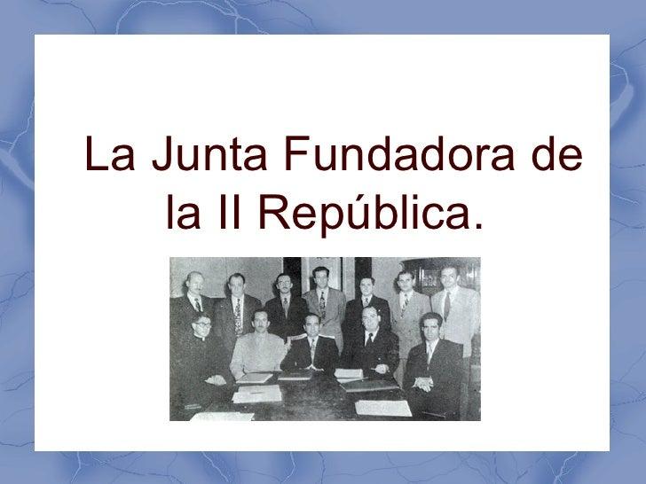 La Junta Fundadora de    la II República.