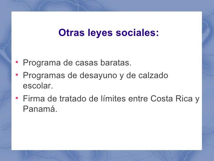 Otras leyes sociales:●    Programa de casas baratas.●    Programas de desayuno y de calzado    escolar.●    Firma de trata...