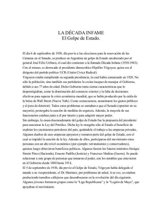 LA DÉCADA INFAME El Golpe de Estado. El día 6 de septiembre de 1930, día previo a las elecciones para la renovación de las...