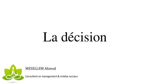 La décision MESELLEM Ahmed Consultant en management & médias sociaux
