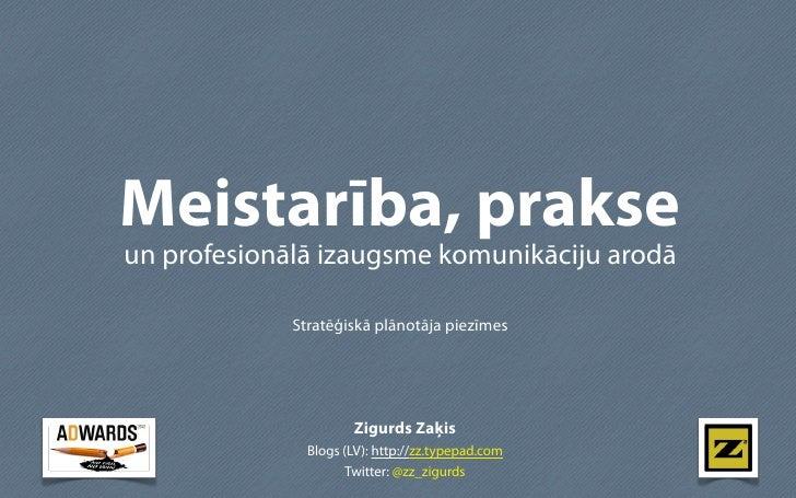Meistarība, prakseun profesionālā izaugsme komunikāciju arodā             Stratēģiskā plānotāja piezīmes                  ...