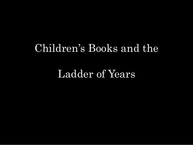 Children's Books and the Ladder of Years