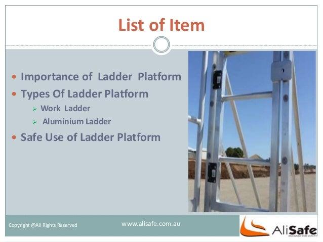 List of Item  Importance of Ladder Platform  Types Of Ladder Platform  Work Ladder  Aluminium Ladder  Safe Use of Lad...