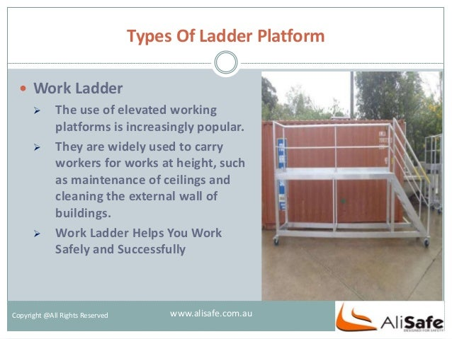 Types Of Ladder Platform Copyright @All Rights Reserved  Work Ladder  The use of elevated working platforms is increasin...