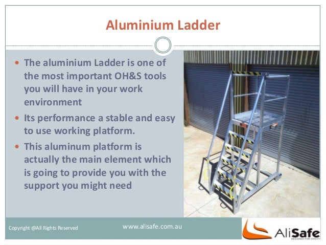 Aluminium Ladder Copyright @All Rights Reserved  The aluminium Ladder is one of the most important OH&S tools you will ha...