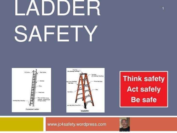 LADDER                          1SAFETY  www.jc4safety.wordpress.com