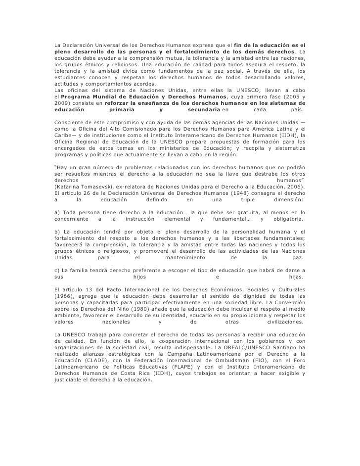 La Declaración Universal de los Derechos Humanos expresa que el fin de la educación es elpleno desarrollo de las personas ...