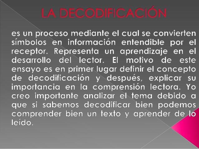  un proceso de interpretación de símbolos en información que el receptor entiende y por lo tanto genere un aprendizaje. T...