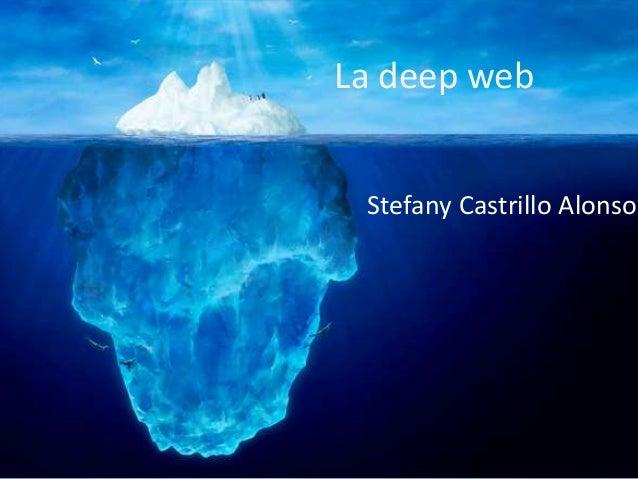 La deep web Stefany Castrillo Alonso