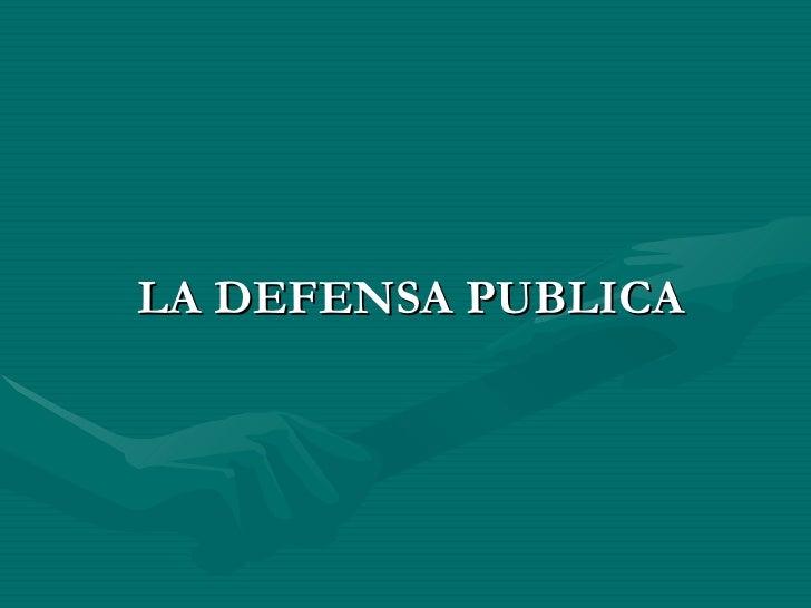 LA DEFENSA PUBLICA