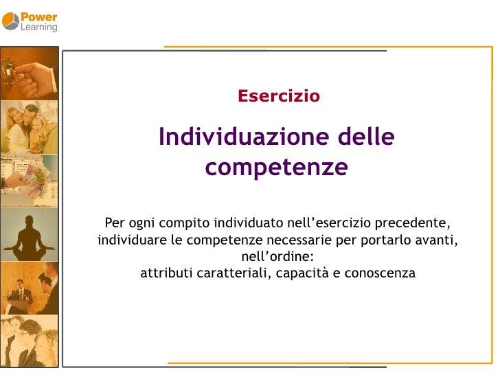 Esercizio           Individuazione delle              competenze   Per ogni compito individuato nell'esercizio precedente,...