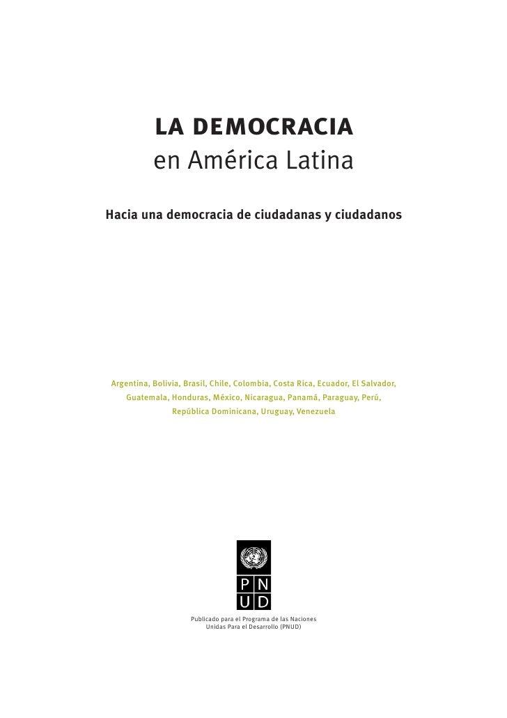 la democracia            en América Latina Hacia una democracia de ciudadanas y ciudadanos     Argentina, Bolivia, Brasil,...