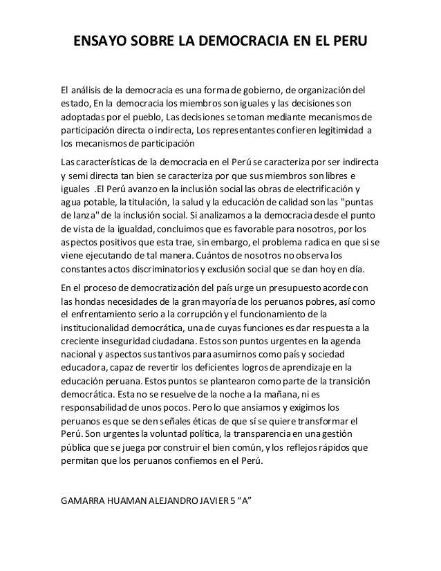 ENSAYO SOBRE LA DEMOCRACIA EN EL PERU El análisis de la democracia es una forma de gobierno, de organización del estado, E...