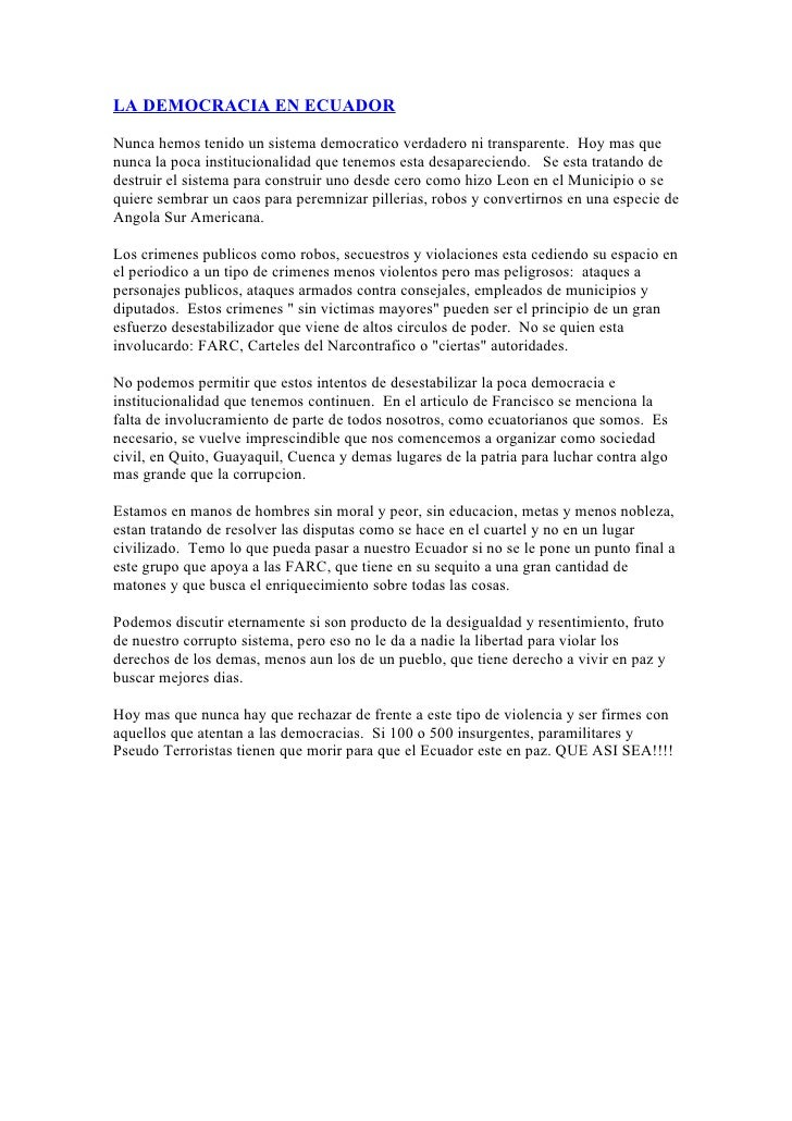 LA DEMOCRACIA EN ECUADOR  Nunca hemos tenido un sistema democratico verdadero ni transparente. Hoy mas que nunca la poca i...